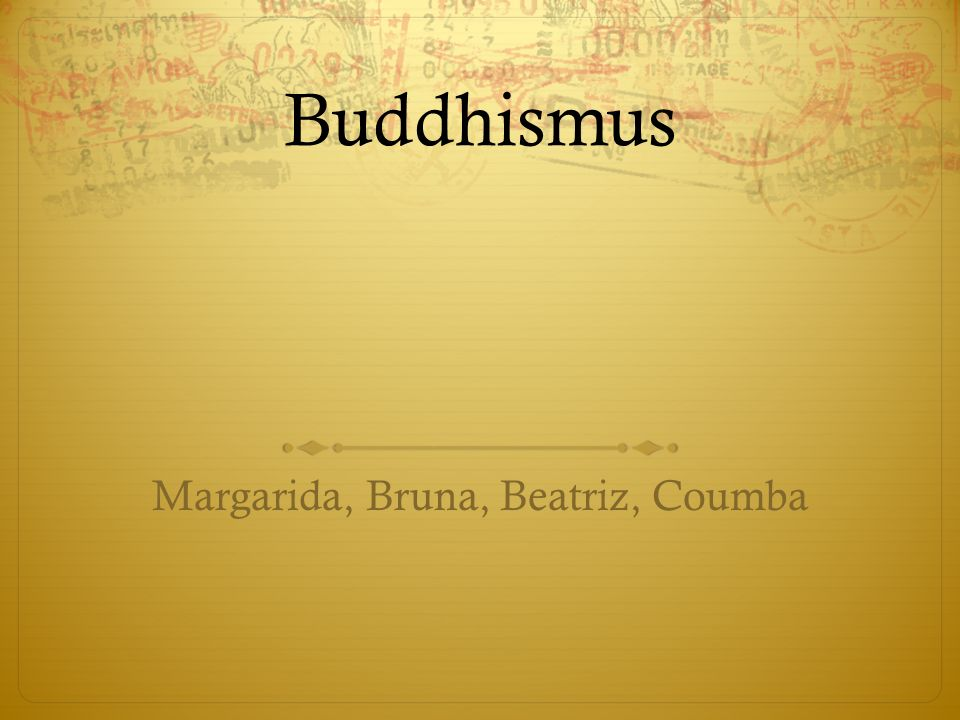 Buddhismus Margarida, Bruna, Beatriz, Coumba