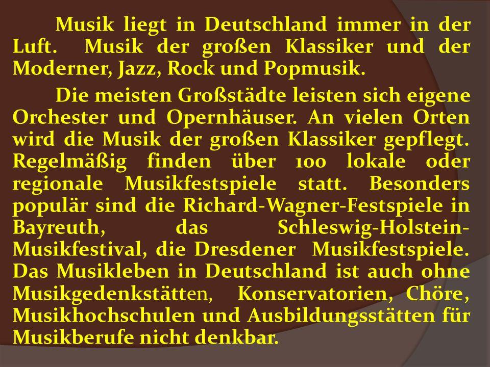 Musik liegt in Deutschland immer in der Luft. Musik der großen Klassiker und der Moderner, Jazz, Rock und Popmusik. Die meisten Großstädte leisten sic