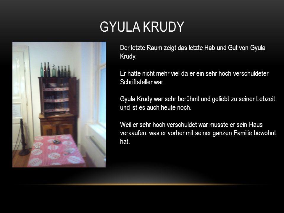 GYULA KRUDY Der letzte Raum zeigt das letzte Hab und Gut von Gyula Krudy.