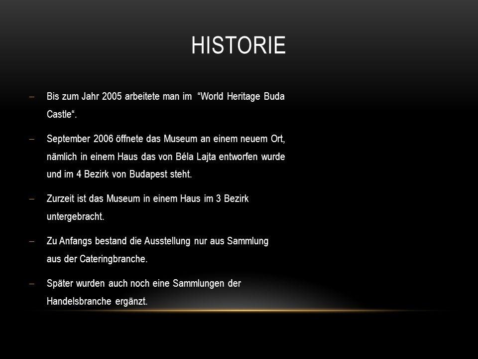 HISTORIE Bis zum Jahr 2005 arbeitete man im World Heritage Buda Castle.