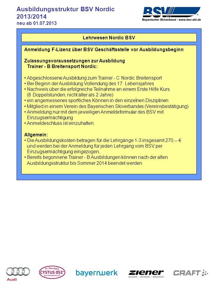 Lehrwesen Nordic BSV Ausbildungsstruktur BSV Nordic 2013/2014 neu ab 01.07.2013 DSV Nordic Walking Trainer Praxis/Theorie/Prüfung 20 LE Heimstudium Theorie 10 LE Zertifikatsausbildungen (keine Lizenz) zum DSV Nordic Walking Trainer, DSV Nordic Blading Trainer, DSV Nordic Snowshoeing Trainer und DSV Nordic Skiing Trainer werden am DSV Ausbildungszentrum Bayern angeboten.