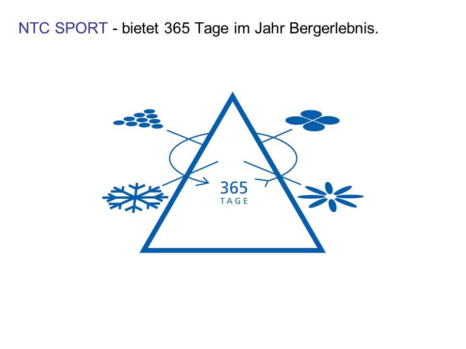 NTC SPORT - bietet 365 Tage im Jahr Bergerlebnis.