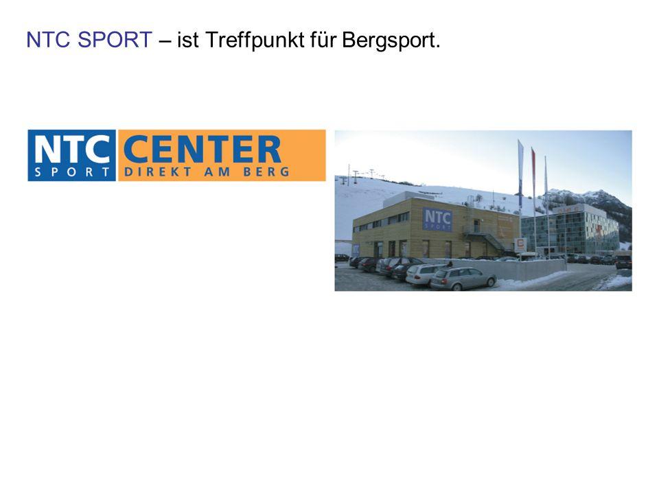 NTC SPORT – ist Treffpunkt für Bergsport.