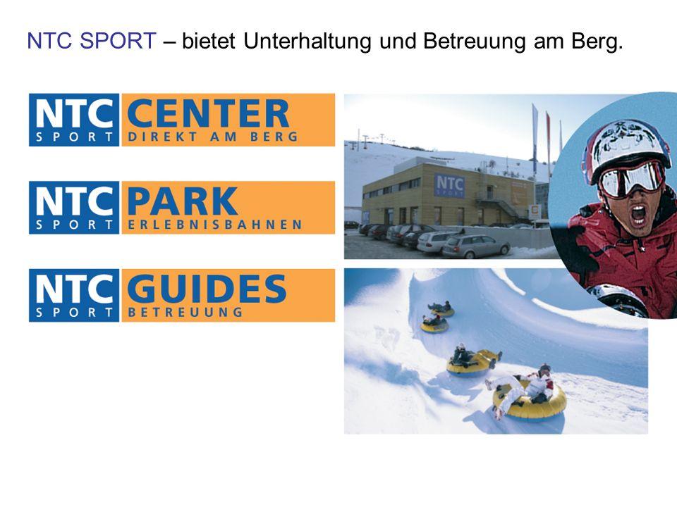 NTC SPORT – bietet Unterhaltung und Betreuung am Berg.