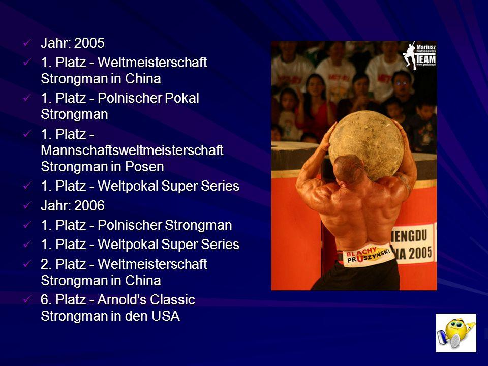 Jahr: 2003 1.Platz - Polnischer Pokal Strongman 1.