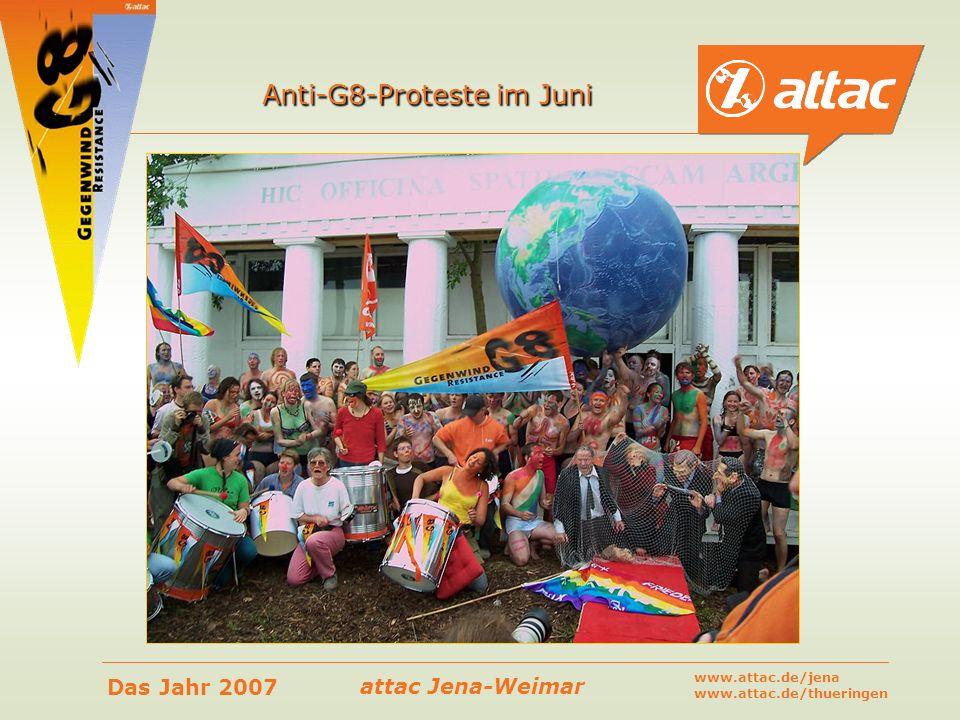 attac Jena-Weimar Das Jahr 2007 www.attac.de/jena www.attac.de/thueringen Anti-G8-Proteste im Juni