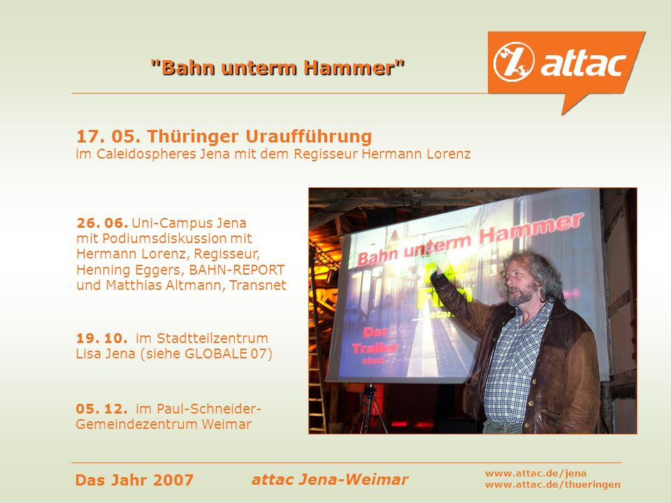 attac Jena-Weimar Das Jahr 2007 www.attac.de/jena www.attac.de/thueringen 17.