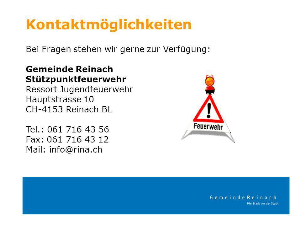 Kontaktmöglichkeiten Bei Fragen stehen wir gerne zur Verfügung: Gemeinde Reinach Stützpunktfeuerwehr Ressort Jugendfeuerwehr Hauptstrasse 10 CH-4153 R
