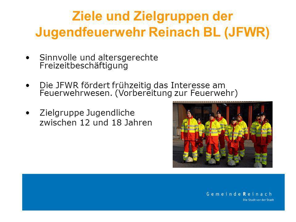 Ziele und Zielgruppen der Jugendfeuerwehr Reinach BL (JFWR) Sinnvolle und altersgerechte Freizeitbeschäftigung Die JFWR fördert frühzeitig das Interes