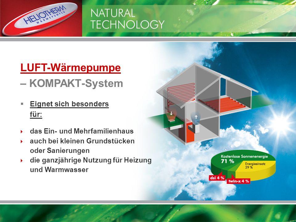 LUFT-Wärmepumpe – KOMPAKT-System das Ein- und Mehrfamilienhaus auch bei kleinen Grundstücken oder Sanierungen die ganzjährige Nutzung für Heizung und