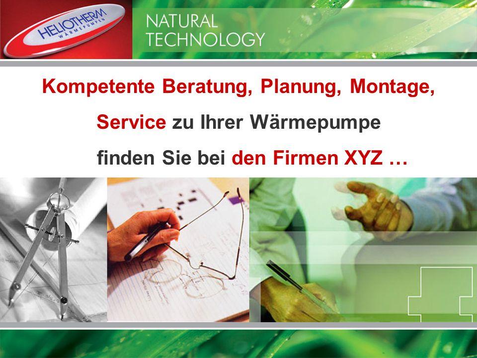 Kompetente Beratung, Planung, Montage, Service zu Ihrer Wärmepumpe finden Sie bei den Firmen XYZ …