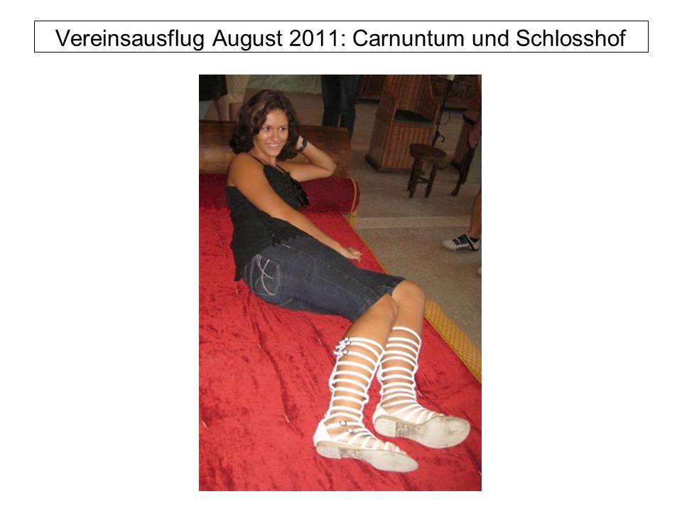 Vereinsausflug August 2011: Carnuntum und Schlosshof