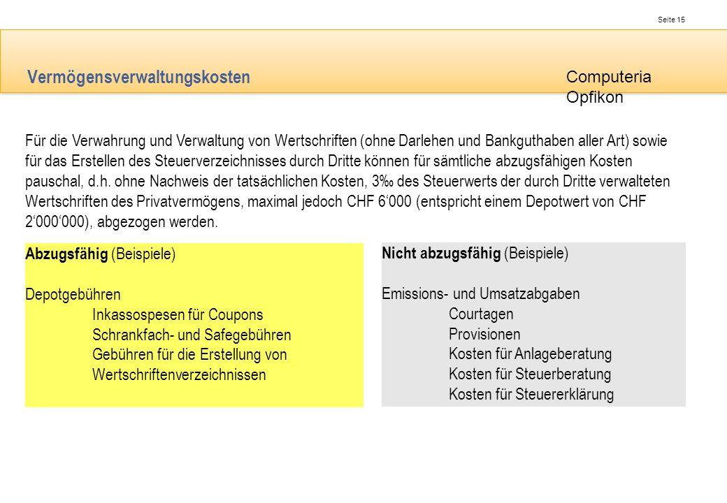 Seite 15 Computeria Opfikon Vermögensverwaltungskosten Für die Verwahrung und Verwaltung von Wertschriften (ohne Darlehen und Bankguthaben aller Art)