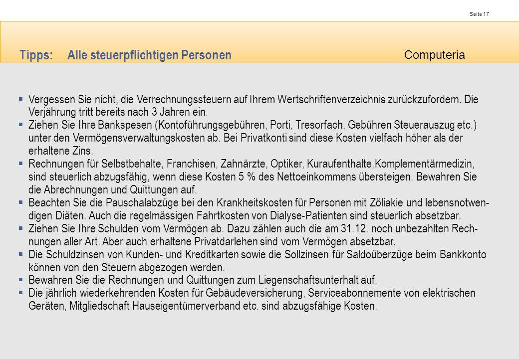 Seite 17 Computeria Opfikon Tipps:Alle steuerpflichtigen Personen Vergessen Sie nicht, die Verrechnungssteuern auf Ihrem Wertschriftenverzeichnis zurü