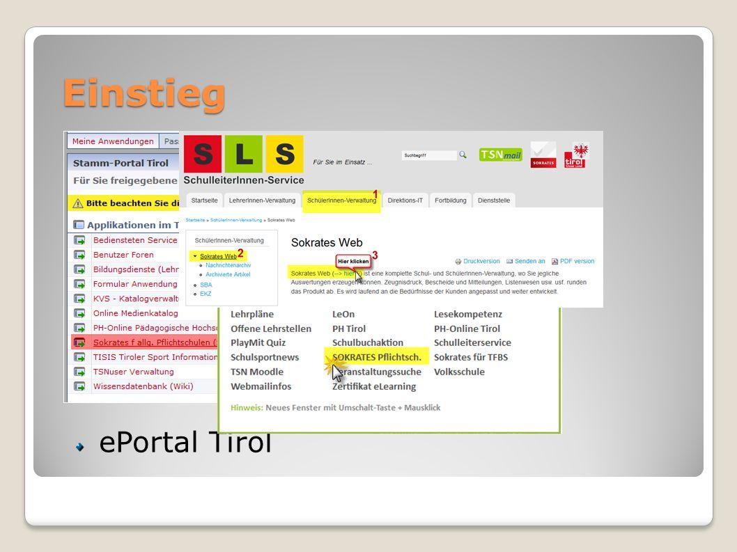 Einstieg URL: www.sokrates-web.at/tirolwww.sokrates-web.at/tirol TiBS: SchulleiterInnen-Service ePortal Tirol