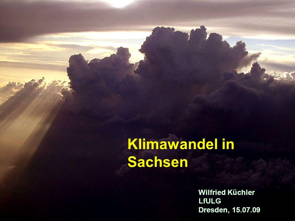Landesamt für Umwelt, Landwirtschaft und Geologie Autor: Wilfried Küchler Referat: Klimaschutz, Klimawandel Blockhaus 27. April 2009 Klimawandel in Sa
