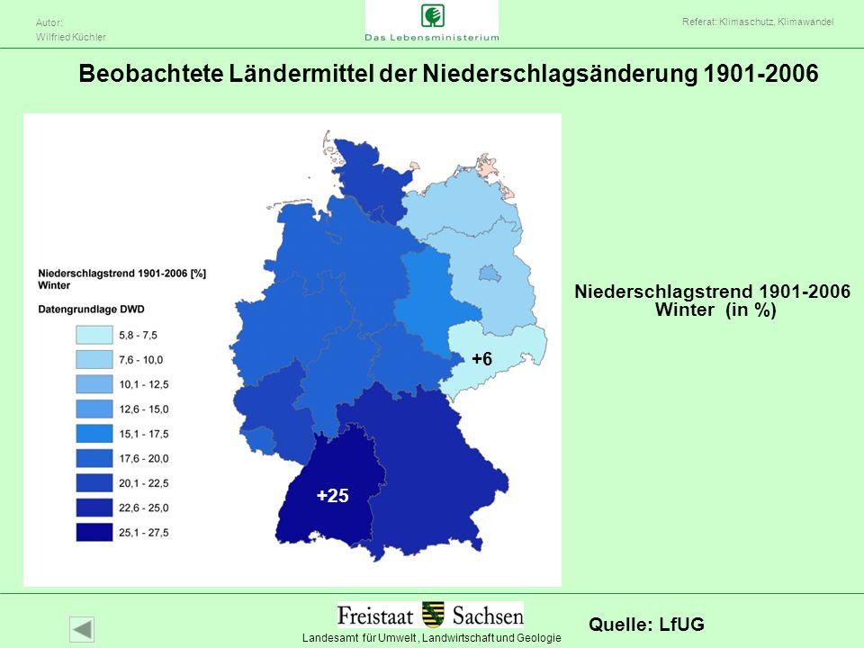 Landesamt für Umwelt, Landwirtschaft und Geologie Autor: Wilfried Küchler Referat: Klimaschutz, Klimawandel Beobachtete Ländermittel der Niederschlags