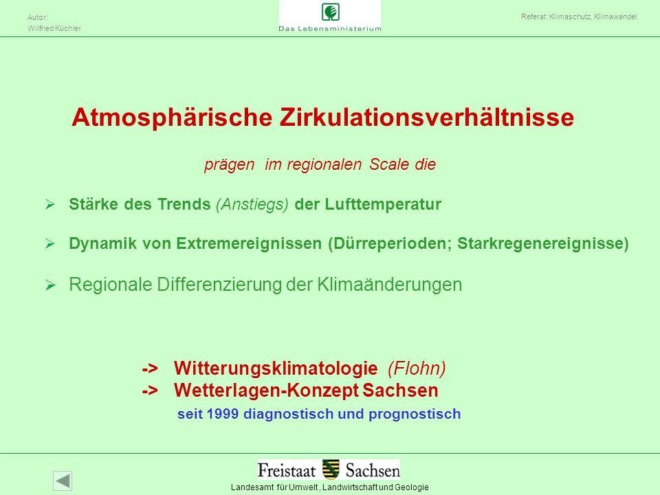 Landesamt für Umwelt, Landwirtschaft und Geologie Autor: Wilfried Küchler Referat: Klimaschutz, Klimawandel -> Witterungsklimatologie (Flohn) -> Wette