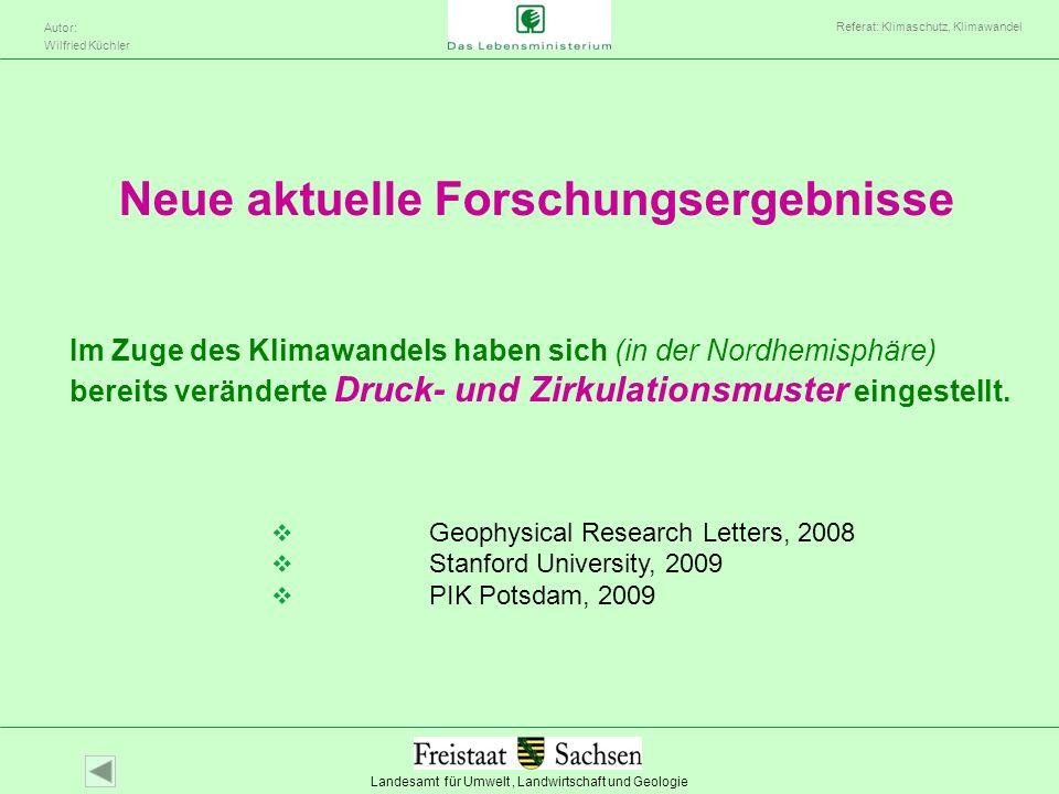 Landesamt für Umwelt, Landwirtschaft und Geologie Autor: Wilfried Küchler Referat: Klimaschutz, Klimawandel Neue aktuelle Forschungsergebnisse Im Zuge