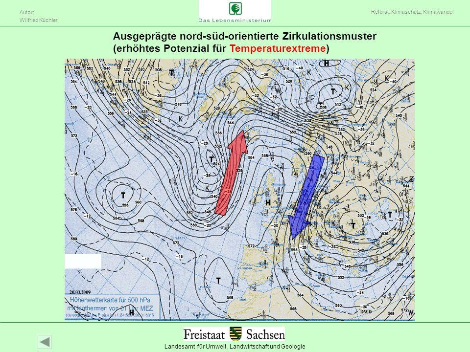 Landesamt für Umwelt, Landwirtschaft und Geologie Autor: Wilfried Küchler Referat: Klimaschutz, Klimawandel Ausgeprägte nord-süd-orientierte Zirkulati