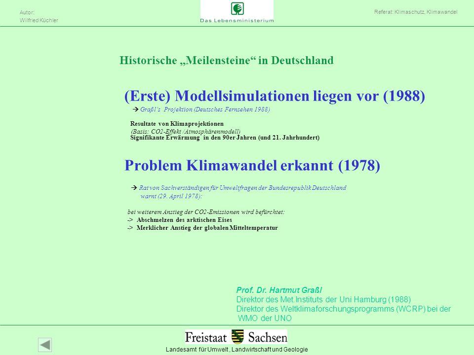 Landesamt für Umwelt, Landwirtschaft und Geologie Autor: Wilfried Küchler Referat: Klimaschutz, Klimawandel Historische Meilensteine in Deutschland (E