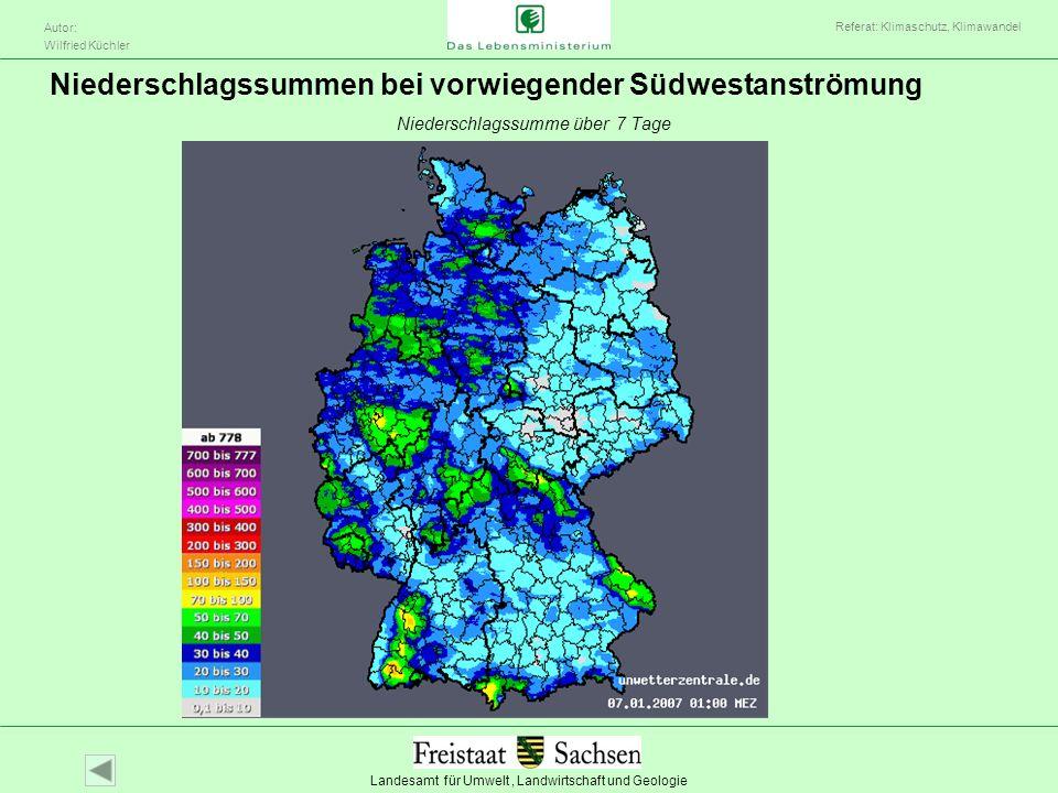 Landesamt für Umwelt, Landwirtschaft und Geologie Autor: Wilfried Küchler Referat: Klimaschutz, Klimawandel Niederschlagssummen bei vorwiegender Südwe