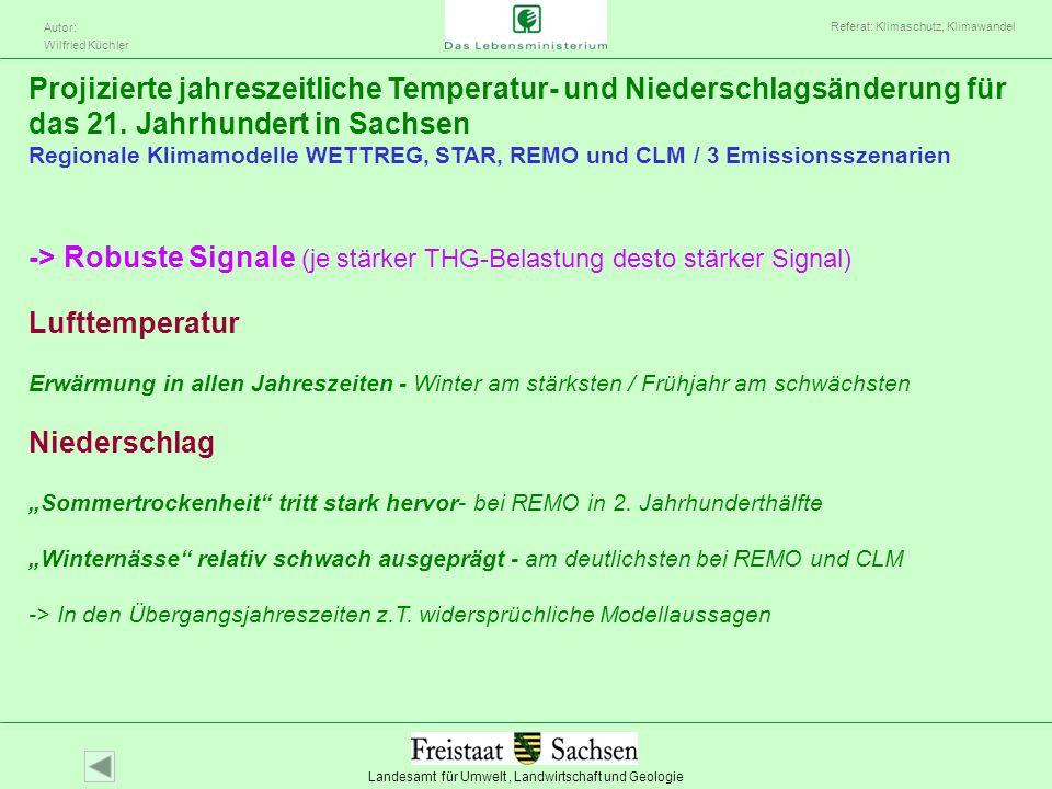 Landesamt für Umwelt, Landwirtschaft und Geologie Autor: Wilfried Küchler Referat: Klimaschutz, Klimawandel Projizierte jahreszeitliche Temperatur- un