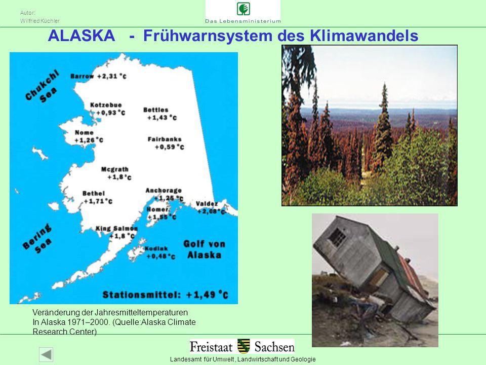 Landesamt für Umwelt, Landwirtschaft und Geologie Autor: Wilfried Küchler ALASKA - Frühwarnsystem des Klimawandels Veränderung der Jahresmitteltempera