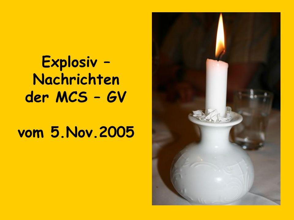 Explosiv – Nachrichten der MCS – GV vom 5.Nov.2005