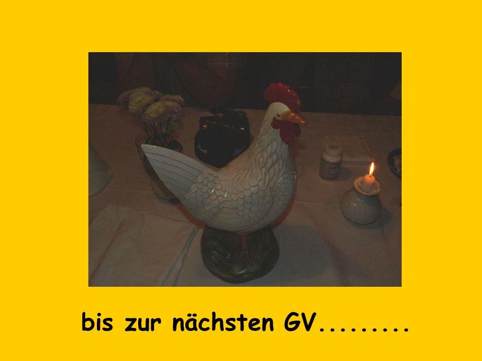 bis zur nächsten GV.........