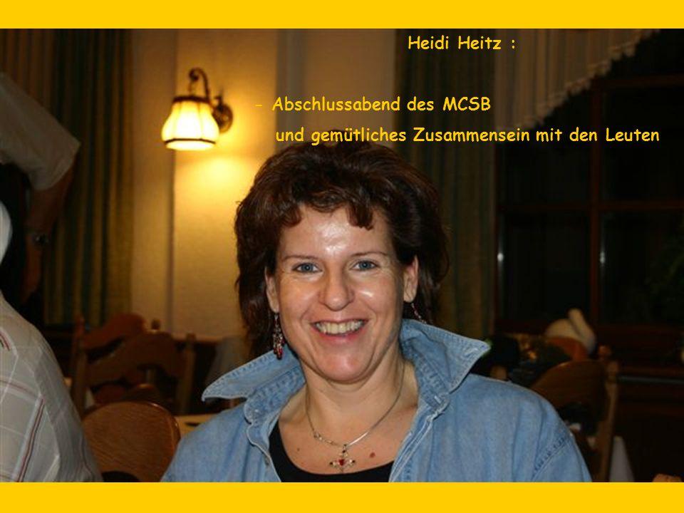 Heidi Heitz : - Abschlussabend des MCSB und gemütliches Zusammensein mit den Leuten