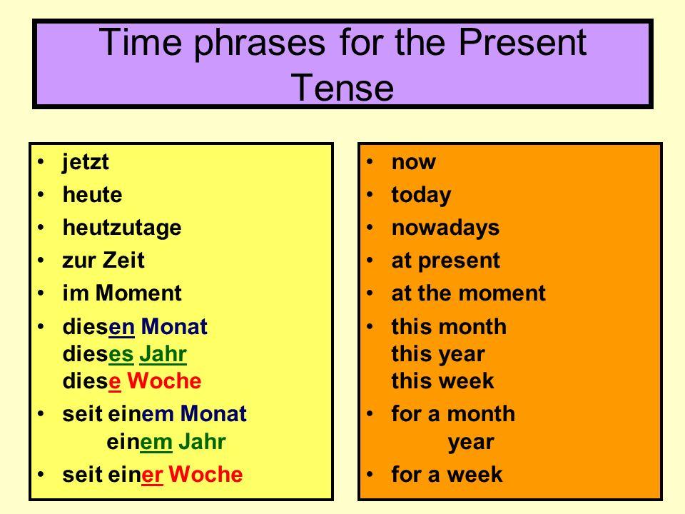 Time phrases in the Present and Present Perfect (past) Tense früher heutzutage als Kind mit 5 Jahren seit einem Jahr