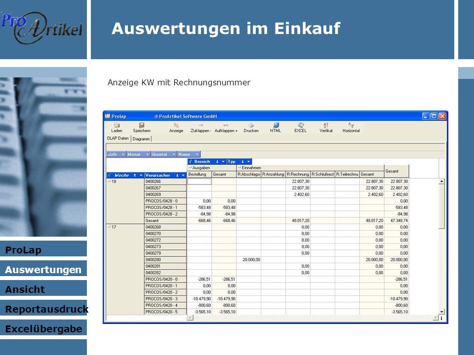 Auswertungen im Einkauf Anzeige KW mit Rechnungsnummer ProLap Auswertungen Ansicht Excelübergabe Reportausdruck