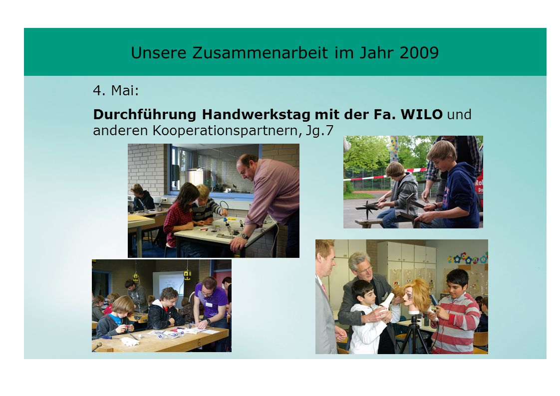 4. Mai: Durchführung Handwerkstag mit der Fa. WILO und anderen Kooperationspartnern, Jg.7 Unsere Zusammenarbeit im Jahr 2009