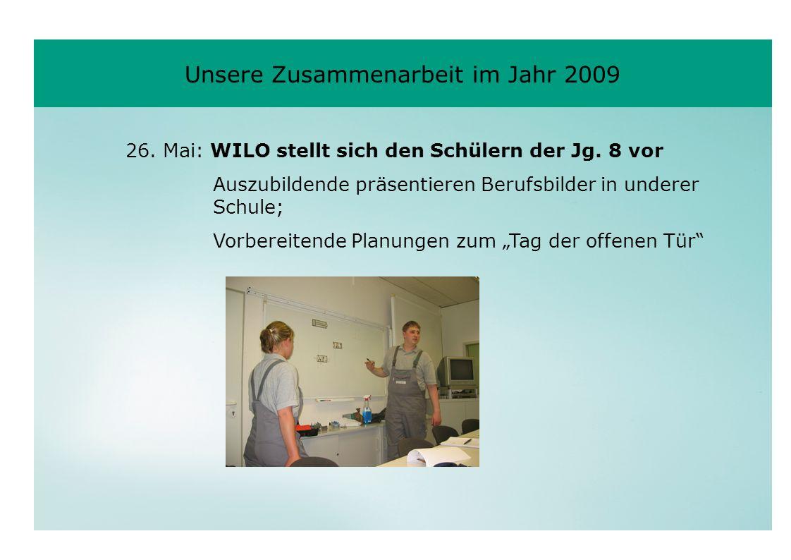 26. Mai: WILO stellt sich den Schülern der Jg. 8 vor Auszubildende präsentieren Berufsbilder in underer Schule; Vorbereitende Planungen zum Tag der of