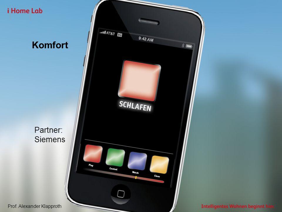 Prof. Alexander Klapprothwww.iHomeLab.ch Komfort Partner: Siemens