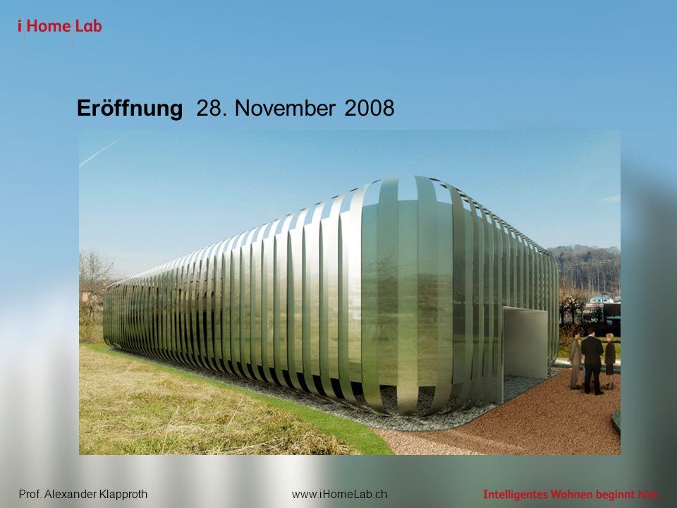 Prof. Alexander Klapprothwww.iHomeLab.ch Eröffnung 28. November 2008