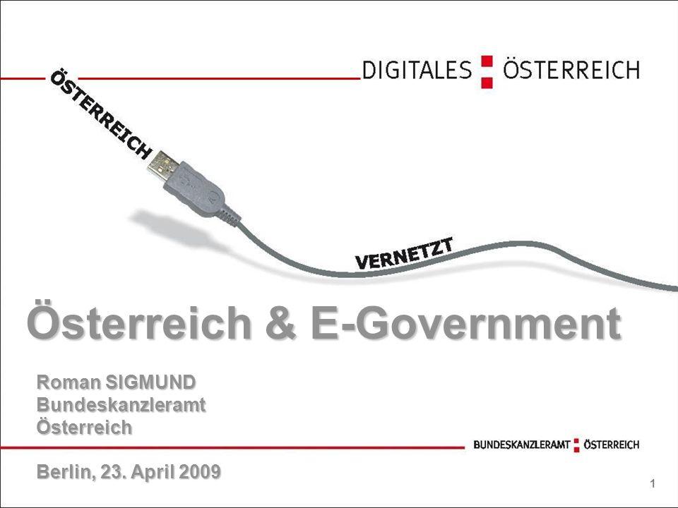 1 Österreich & E-Government Roman SIGMUND BundeskanzleramtÖsterreich Berlin, 23. April 2009