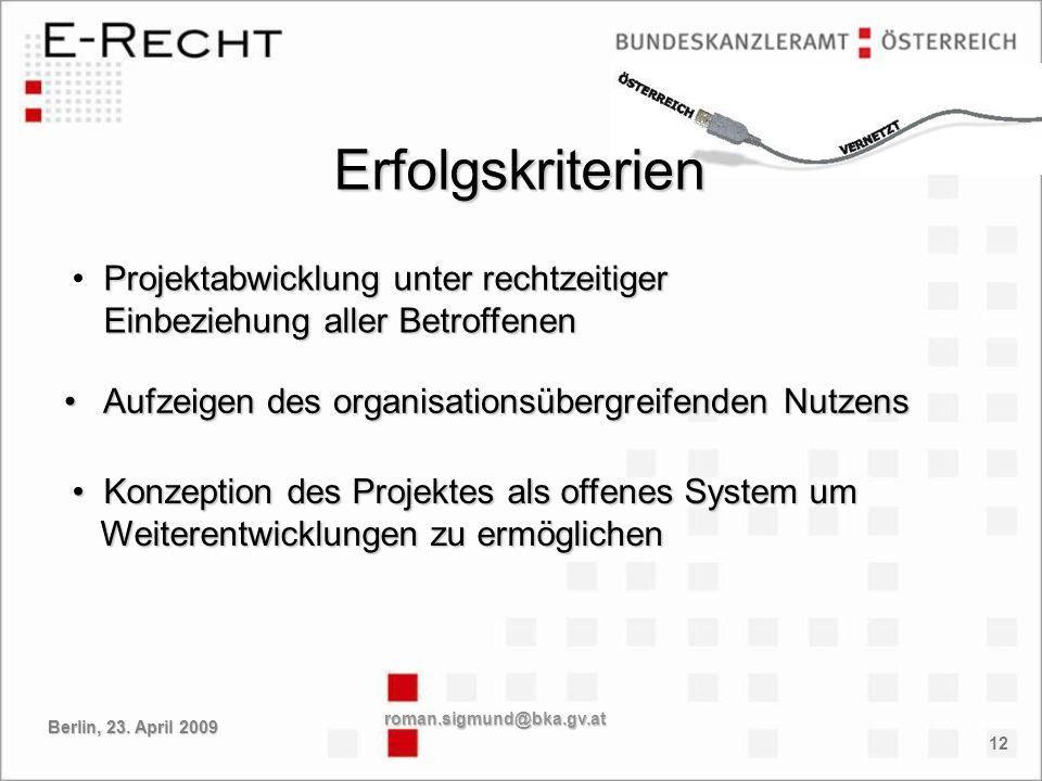 12 Konzeption des Projektes als offenes System um Konzeption des Projektes als offenes System um Weiterentwicklungen zu ermöglichen Weiterentwicklunge