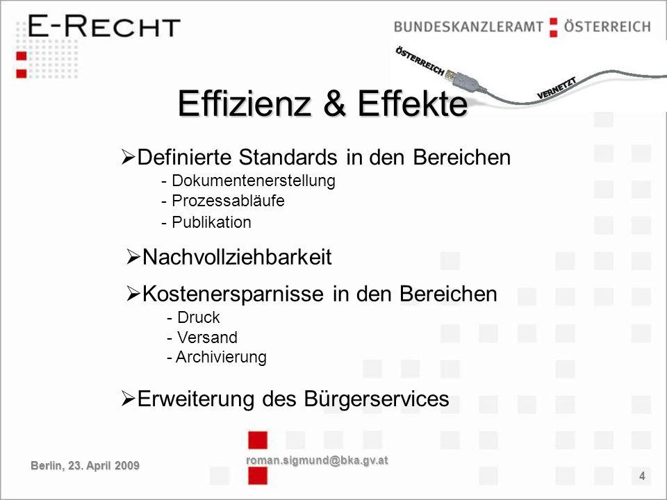 5 Jahr 2001 Projektstart im Bundeskanzleramt Jahr 2002 Schulungs- und Testbetrieb Jahr 2003 Probe- / Parallel betrieb Jahr 2004 Produktionsbetrieb mit authentischer Publikation Projektverlauf roman.sigmund@bka.gv.at Berlin, 23.