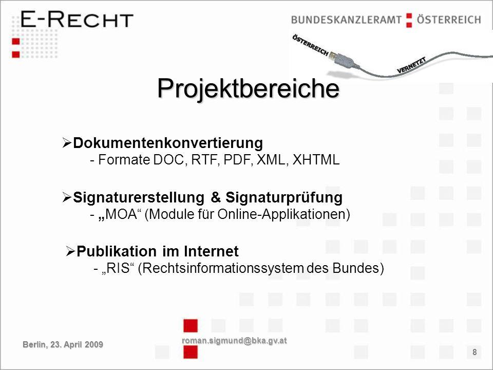 8 Signaturerstellung & Signaturprüfung - MOA (Module für Online-Applikationen) Publikation im Internet - RIS (Rechtsinformationssystem des Bundes) Pro