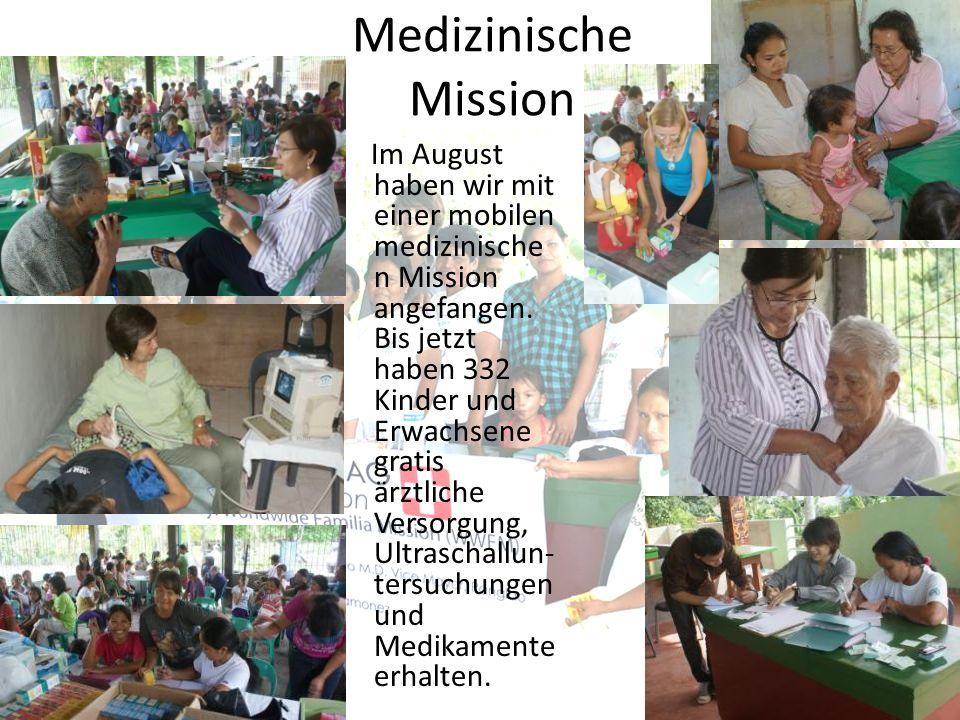 Medizinische Mission Im August haben wir mit einer mobilen medizinische n Mission angefangen.