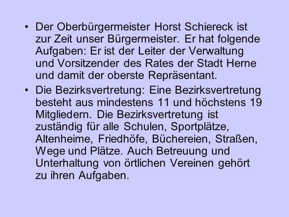 Der Oberbürgermeister Horst Schiereck ist zur Zeit unser Bürgermeister.