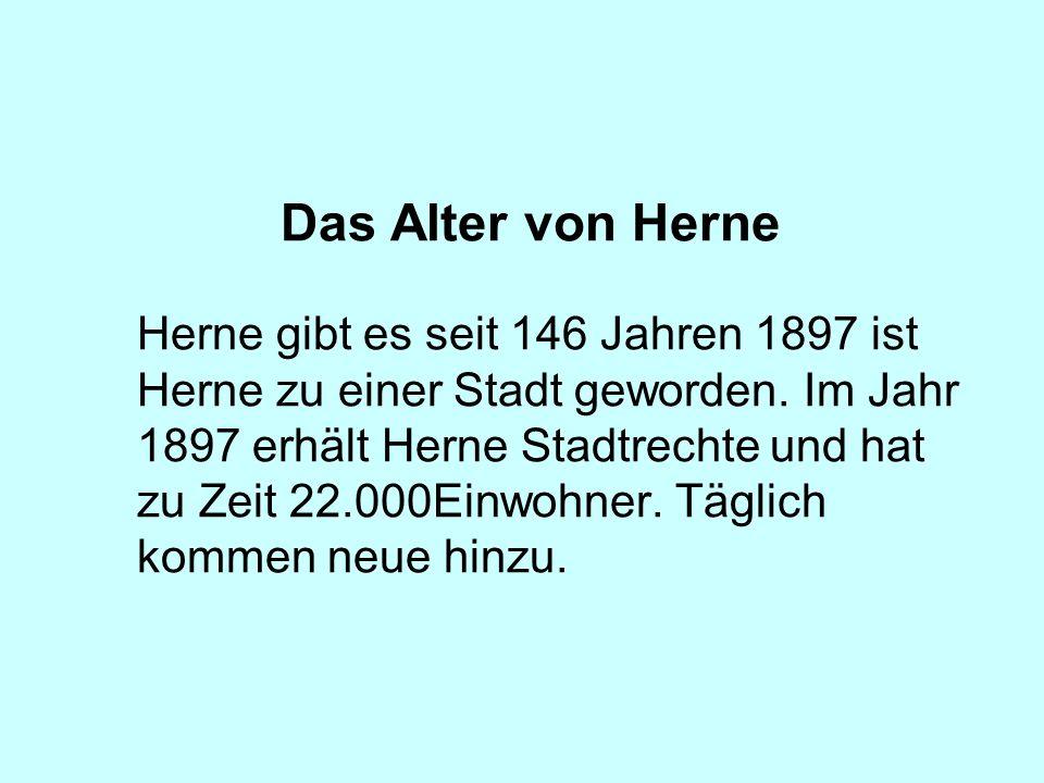 Das Alter von Herne Herne gibt es seit 146 Jahren 1897 ist Herne zu einer Stadt geworden.