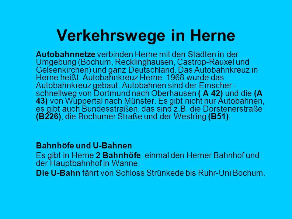 Verkehrswege in Herne Autobahnnetze verbinden Herne mit den Städten in der Umgebung (Bochum, Recklinghausen, Castrop-Rauxel und Gelsenkirchen) und ganz Deutschland.