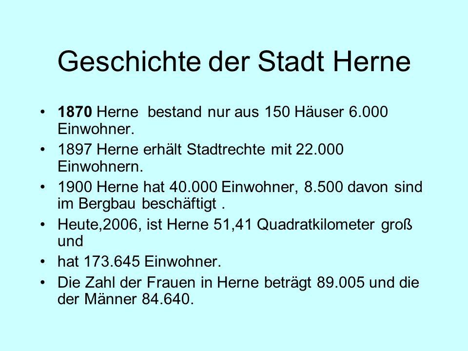Geschichte der Stadt Herne 1870 Herne bestand nur aus 150 Häuser 6.000 Einwohner.