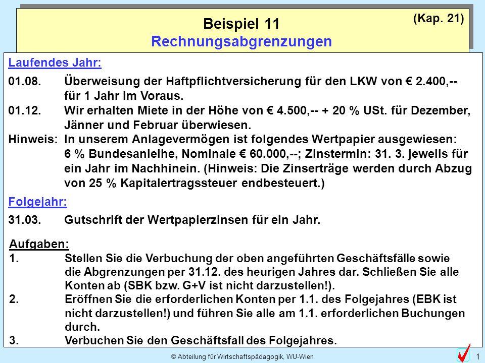 © Abteilung für Wirtschaftspädagogik, WU-Wien 1 (Kap. 21) Laufendes Jahr: 01.08.Überweisung der Haftpflichtversicherung für den LKW von 2.400,-- für 1