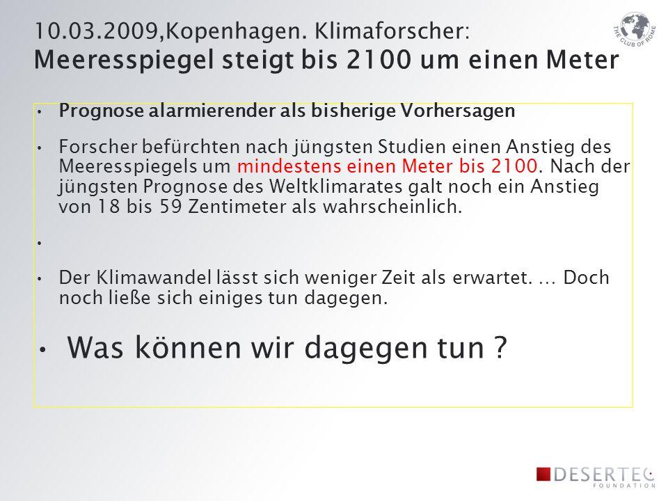 Energie- und Klima-Sicherheit f ü r 10 Milliarden Menschen durch CLEAN POWER from DESERTS Berlin, 17 th March 2009 Dresdener Bank Dr.