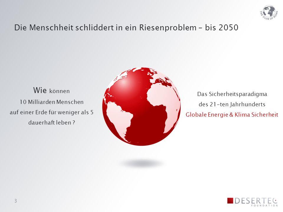 Das DESERTEC Konzept – ein umsetzbarer Plan zur Lösung des globalen Energie&Klima Problems.