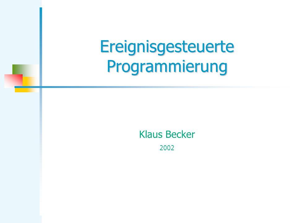 Ereignisgesteuerte Programmierung Klaus Becker 2002